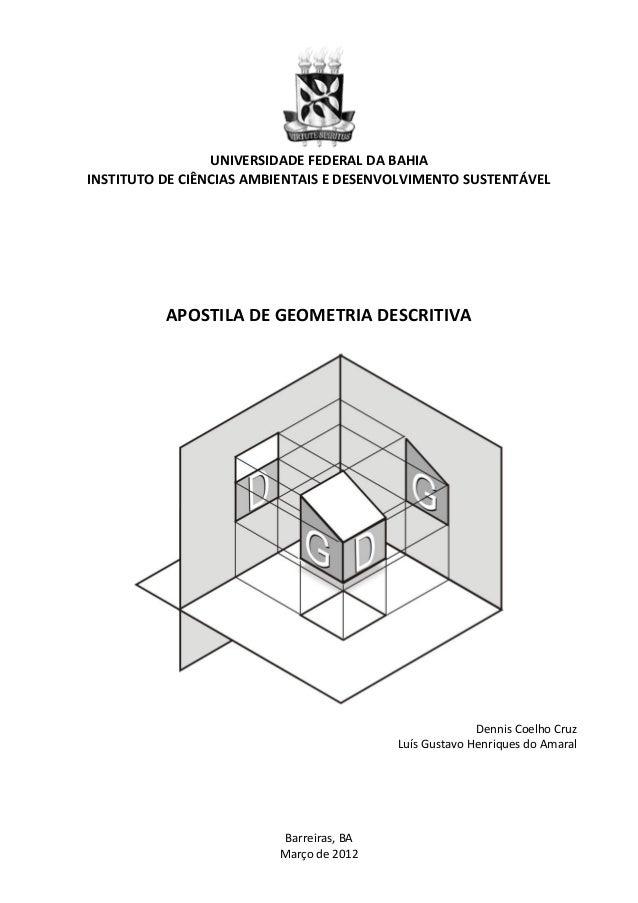UNIVERSIDADE FEDERAL DA BAHIA INSTITUTO DE CIÊNCIAS AMBIENTAIS E DESENVOLVIMENTO SUSTENTÁVEL APOSTILA DE GEOMETRIA DESCRIT...