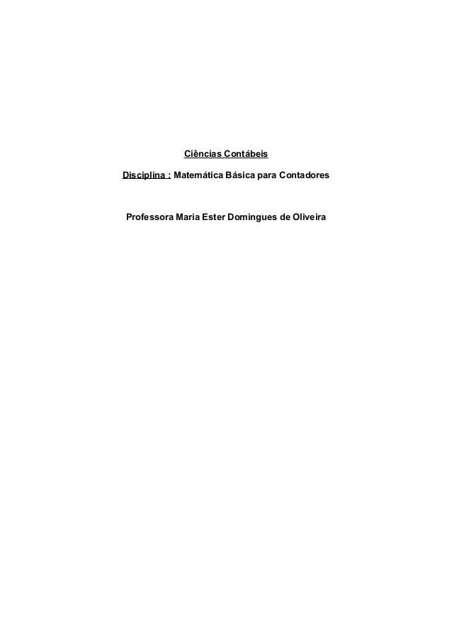 Ciências Contábeis Disciplina : Matemática Básica para Contadores Professora Maria Ester Domingues de Oliveira