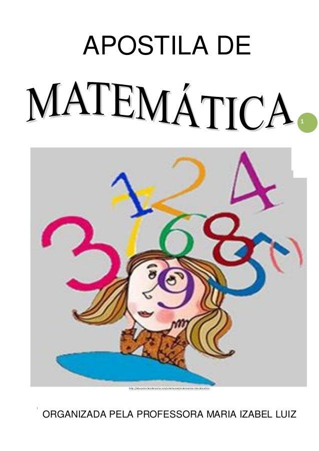 http://atividadesdaprofessorabel.blogspot.com.br/ PÁGINA 1 1 APOSTILA DE http://educador.brasilescola.com/orientacoes/mate...