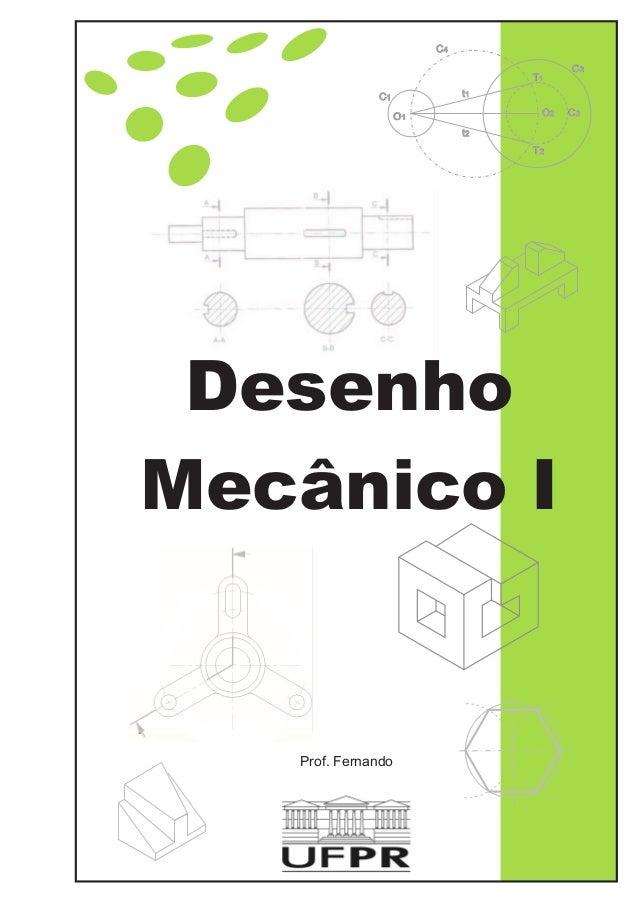 Desenho Mecânico I Prof. Fernando C1 C4 C3 C2O1 O2 T1 T2 t1 t2