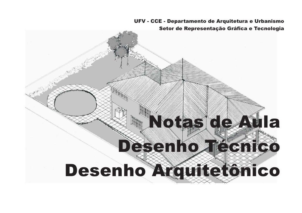 UFV - CCE - Departamento de Arquitetura e Urbanismo              Setor de Representação Gráfica e Tecnologia        Notas ...
