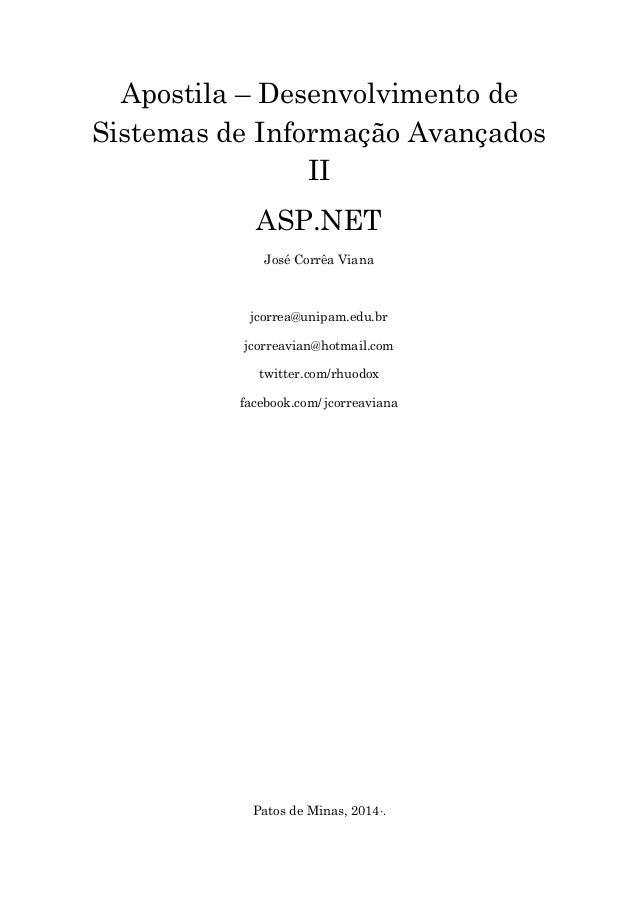 Apostila – Desenvolvimento de Sistemas de Informação Avançados II ASP.NET José Corrêa Viana  jcorrea@unipam.edu.br jcorrea...