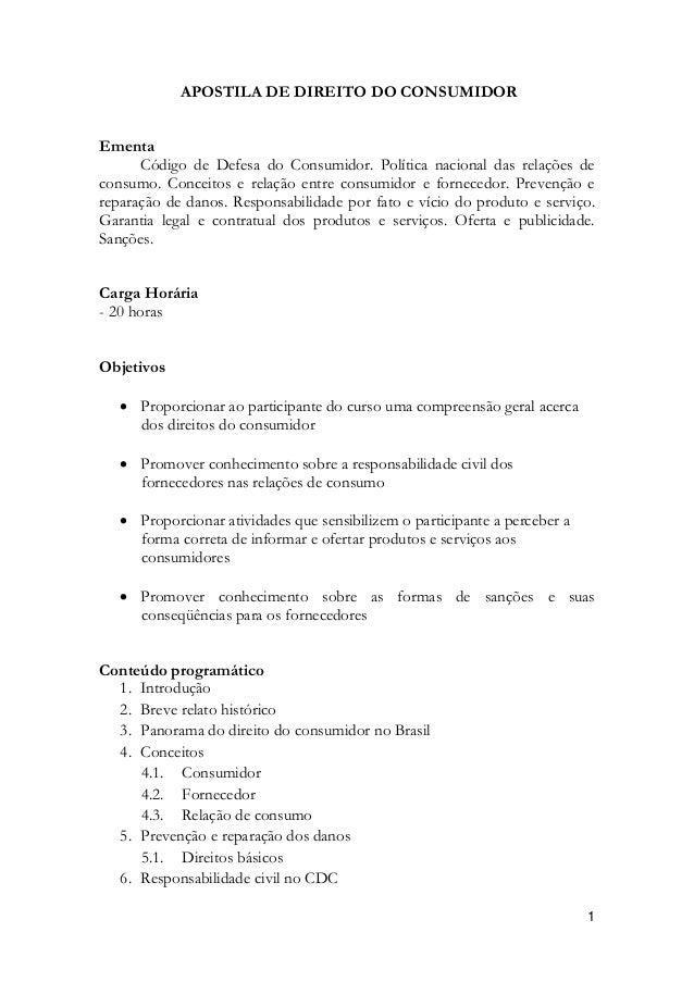 APOSTILA DE DIREITO DO CONSUMIDOREmenta      Código de Defesa do Consumidor. Política nacional das relações deconsumo. Con...