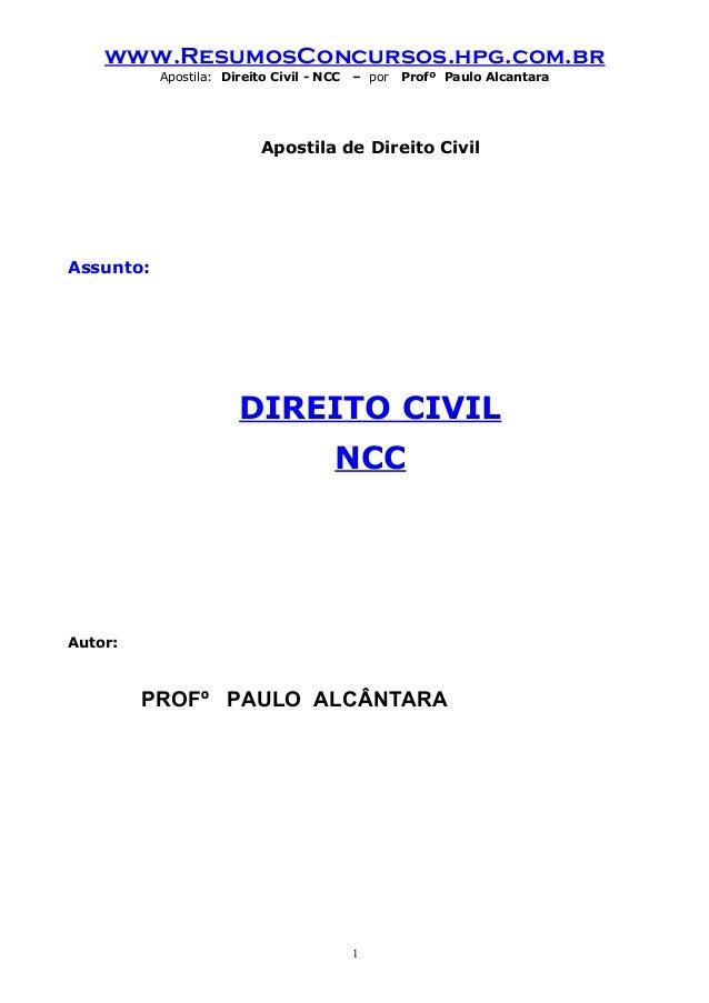 www.ResumosConcursos.hpg.com.br           Apostila: Direito Civil - NCC   – por   Profº Paulo Alcantara                   ...