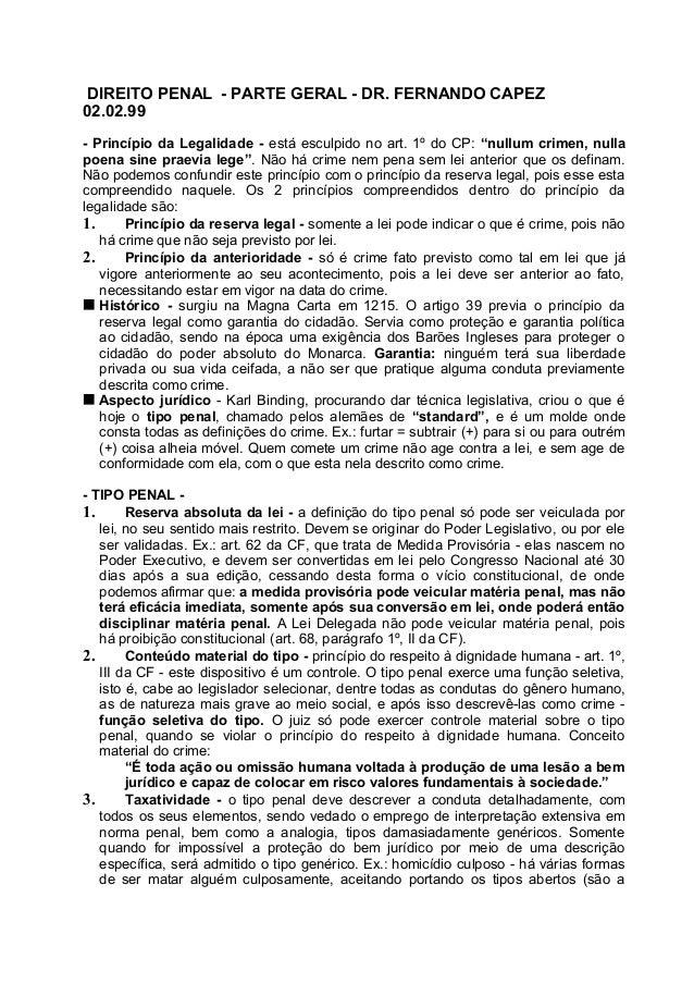"DIREITO PENAL - PARTE GERAL - DR. FERNANDO CAPEZ 02.02.99 - Princípio da Legalidade - está esculpido no art. 1º do CP: ""nu..."