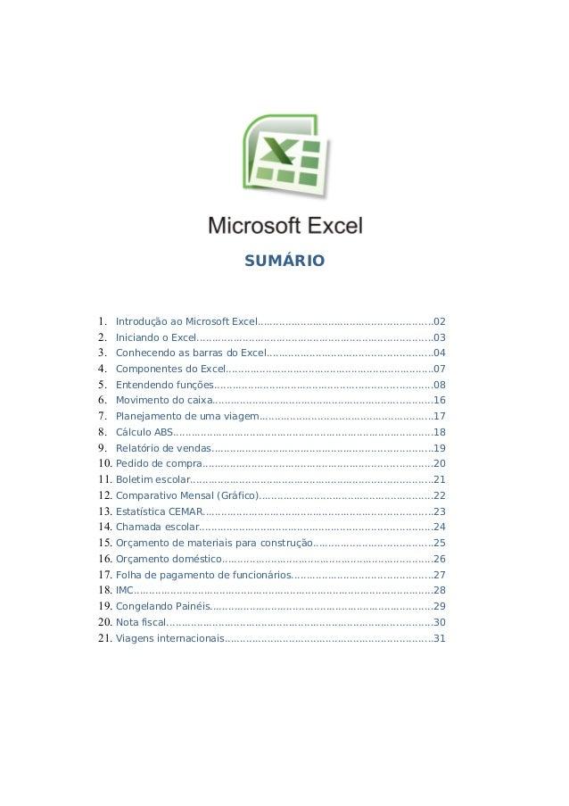SUMÁRIO  1. Introdução ao Microsoft Excel.........................................................02 2. Iniciando o Excel....