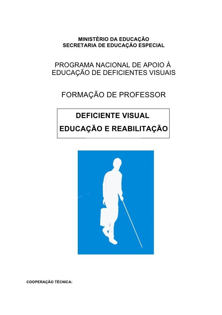 MINISTÉRIO DA EDUCAÇÃO               SECRETARIA DE EDUCAÇÃO ESPECIAL              PROGRAMA NACIONAL DE APOIO À           E...