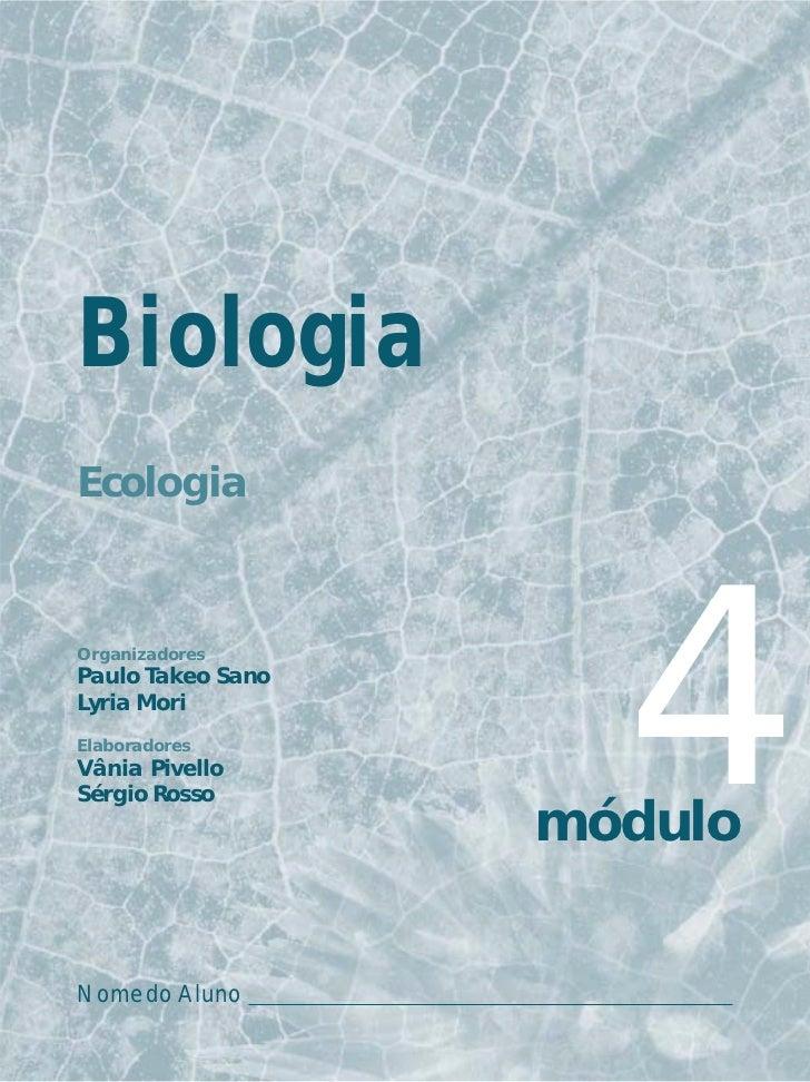BiologiaEcologiaOrganizadoresPaulo Takeo SanoLyria MoriElaboradoresVânia PivelloSérgio Rosso                     4        ...