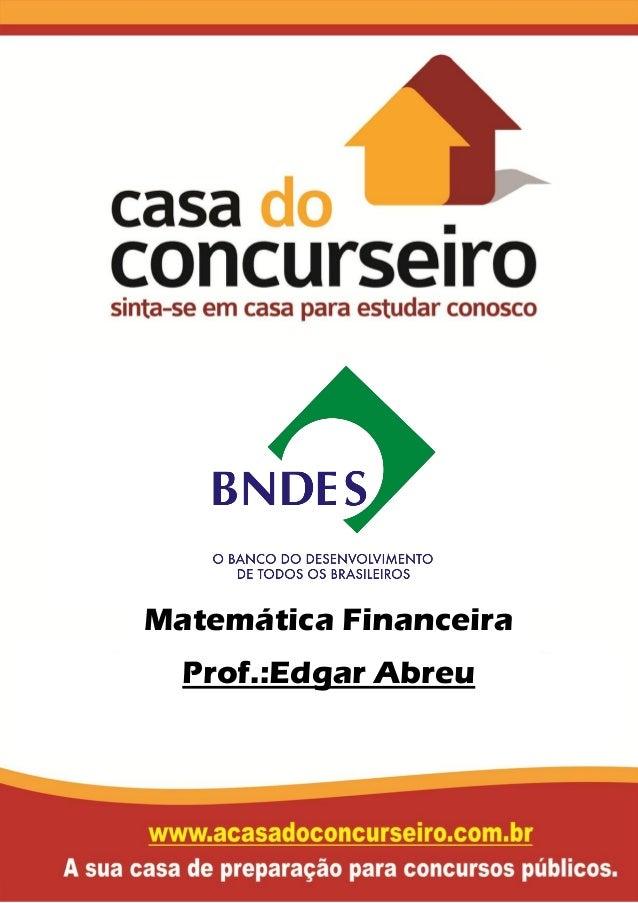 Matemática Financeira Prof.:Edgar Abreu