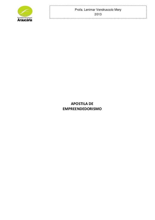 Profa. Lenimar Vendruscolo Mery 2013 APOSTILA DE EMPREENDEDORISMO