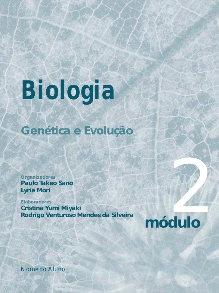 BiologiaGenética e EvoluçãoOrganizadoresPaulo Takeo SanoLyria MoriElaboradoresCristina Yumi MiyakiRodrigo Venturoso Mendes...