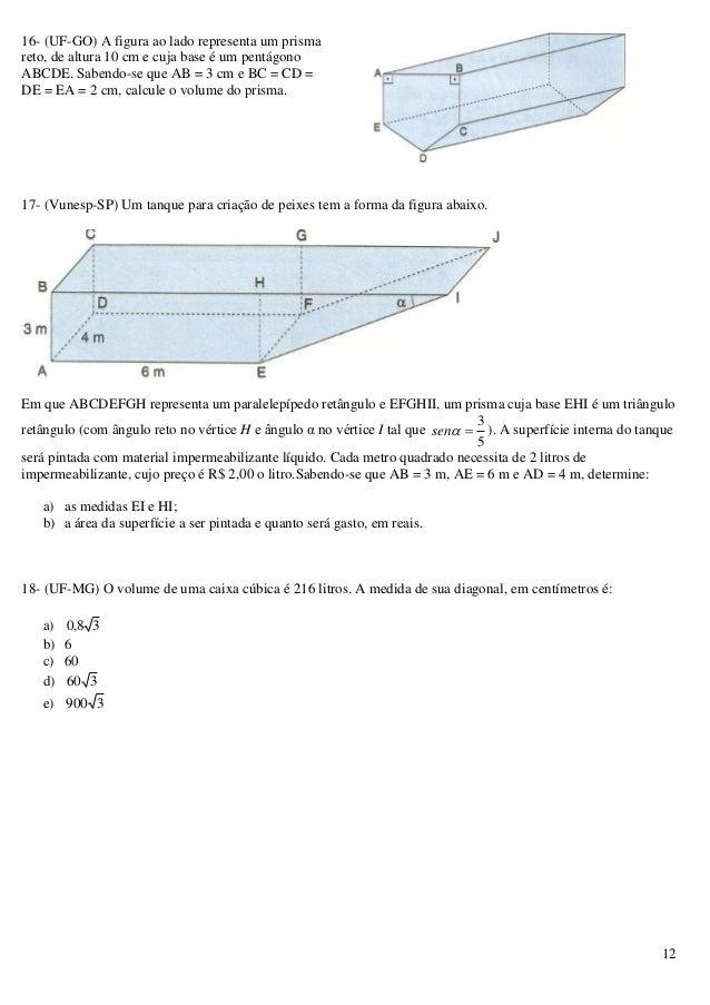 12 16- (UF-GO) A figura ao lado representa um prisma reto, de altura 10 cm e cuja base é um pentágono ABCDE. Sabendo-se qu...