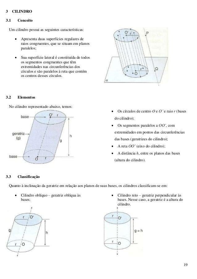 19 3 CILINDRO 3.1 Conceito Um cilindro possui as seguintes características:  Apresenta duas superfícies regulares de raio...