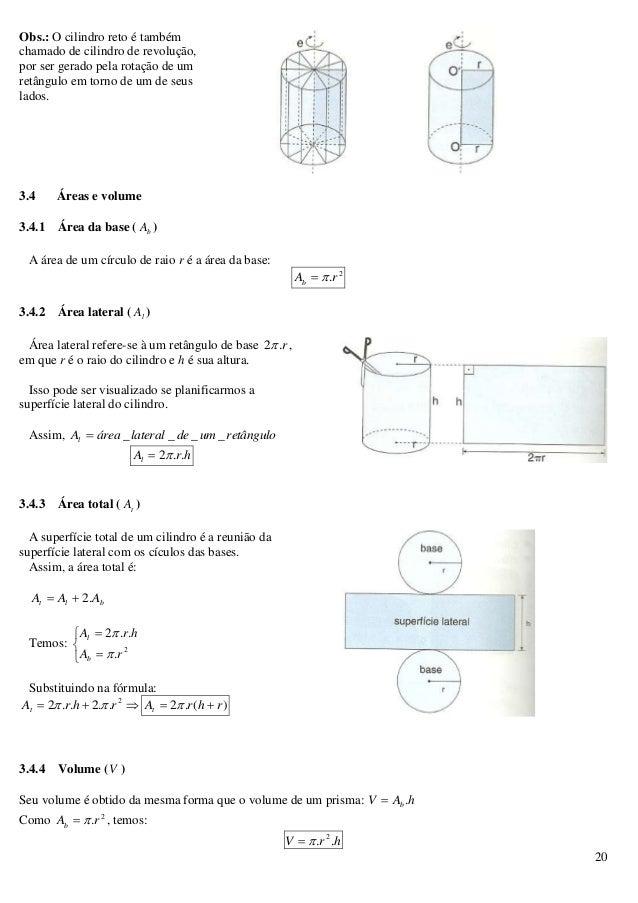 20 Obs.: O cilindro reto é também chamado de cilindro de revolução, por ser gerado pela rotação de um retângulo em torno d...