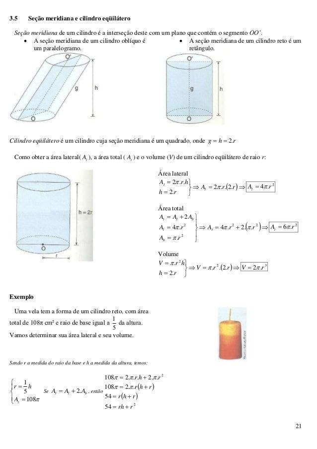 21 3.5 Seção meridiana e cilindro eqüilátero Seção meridiana de um cilindro é a interseção deste com um plano que contém o...