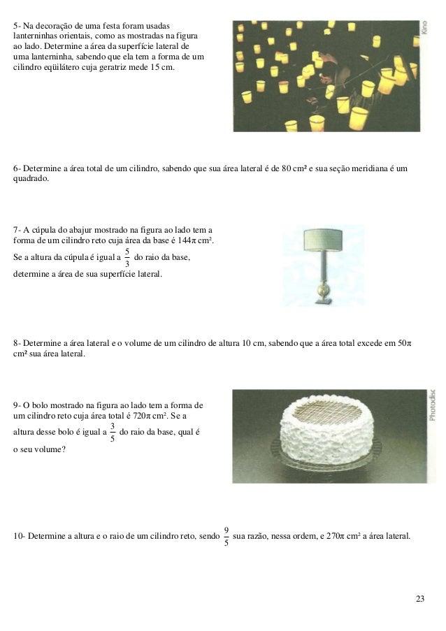 23 5- Na decoração de uma festa foram usadas lanterninhas orientais, como as mostradas na figura ao lado. Determine a área...