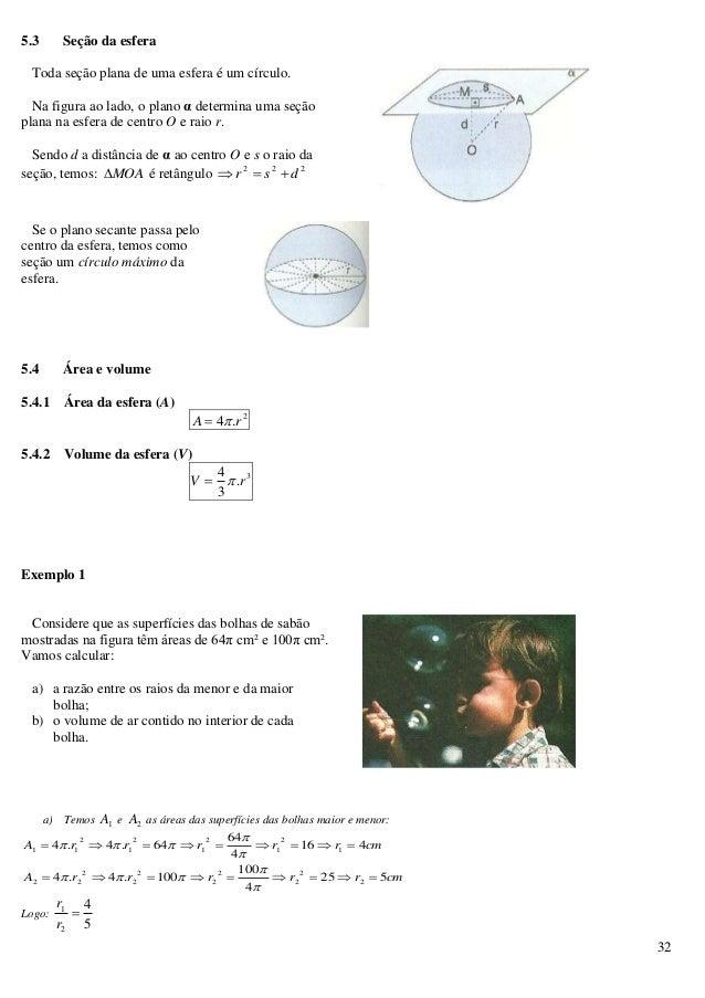 32 5.3 Seção da esfera Toda seção plana de uma esfera é um círculo. Na figura ao lado, o plano α determina uma seção plana...