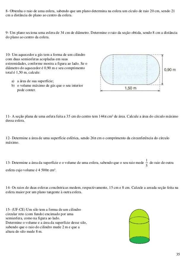 35 8- Obtenha o raio de uma esfera, sabendo que um plano determina na esfera um cículo de raio 20 cm, sendo 21 cm a distân...
