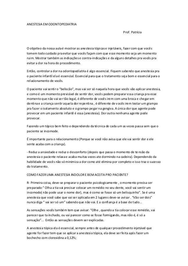 ANESTESIA EMODONTOPEDIATRIA Prof. Patrícia O objetivo da nossa aulaé mostrar as anestesia tópicase injetáveis, fazer com q...