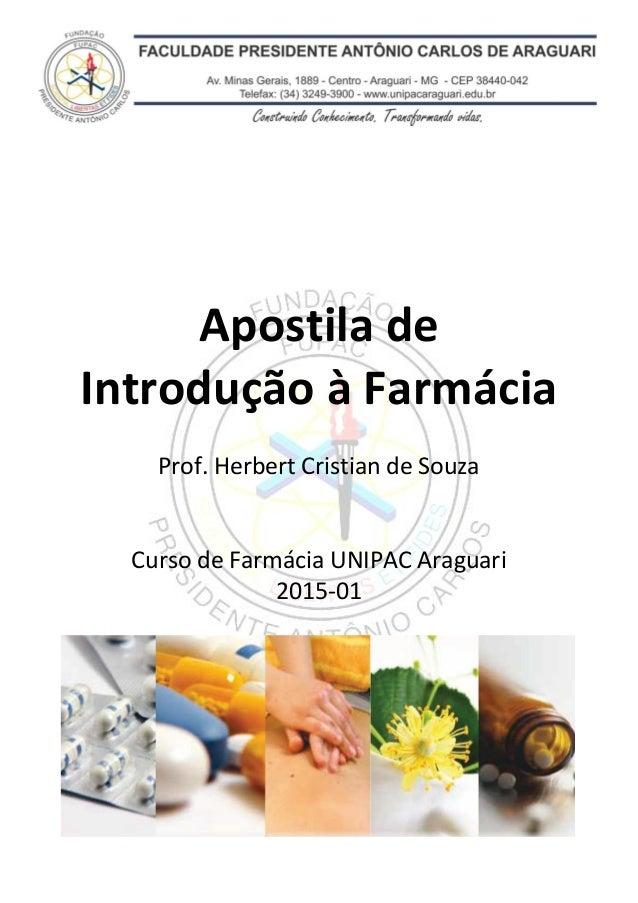 Apostila de Introdução à Farmácia – 2015-01 – Unipac Araguari Apostila de Introdução à Farmácia Prof. Herbert Cristian de ...