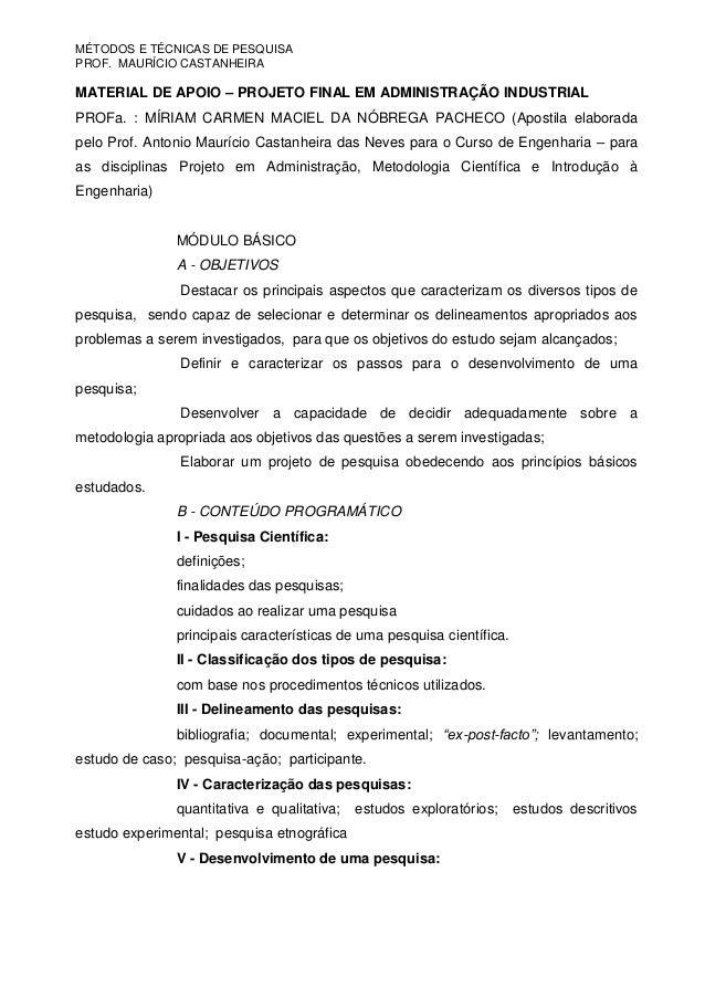 MÉTODOS E TÉCNICAS DE PESQUISAPROF. MAURÍCIO CASTANHEIRAMATERIAL DE APOIO – PROJETO FINAL EM ADMINISTRAÇÃO INDUSTRIALPROFa...