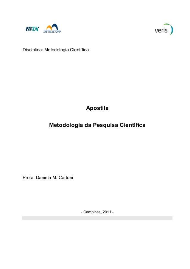Disciplina: Metodologia Científica Apostila Metodologia da Pesquisa Científica Profa. Daniela M. Cartoni - Campinas, 2011 -