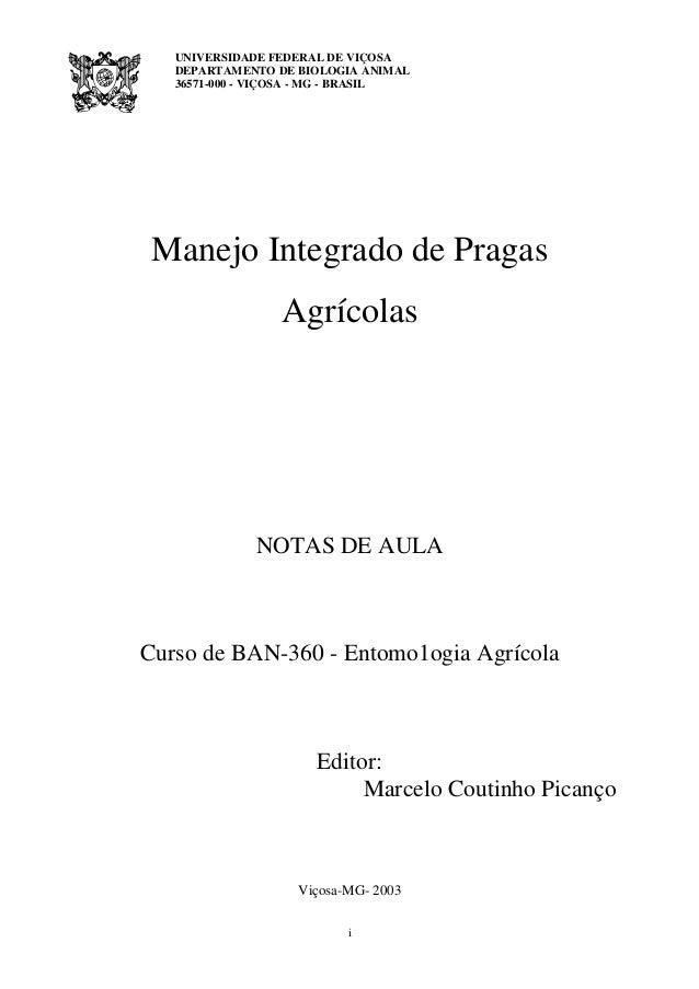 UNIVERSIDADE FEDERAL DE VIÇOSA DEPARTAMENTO DE BIOLOGIA ANIMAL 36571-000 - VIÇOSA - MG - BRASIL i Manejo Integrado de Prag...