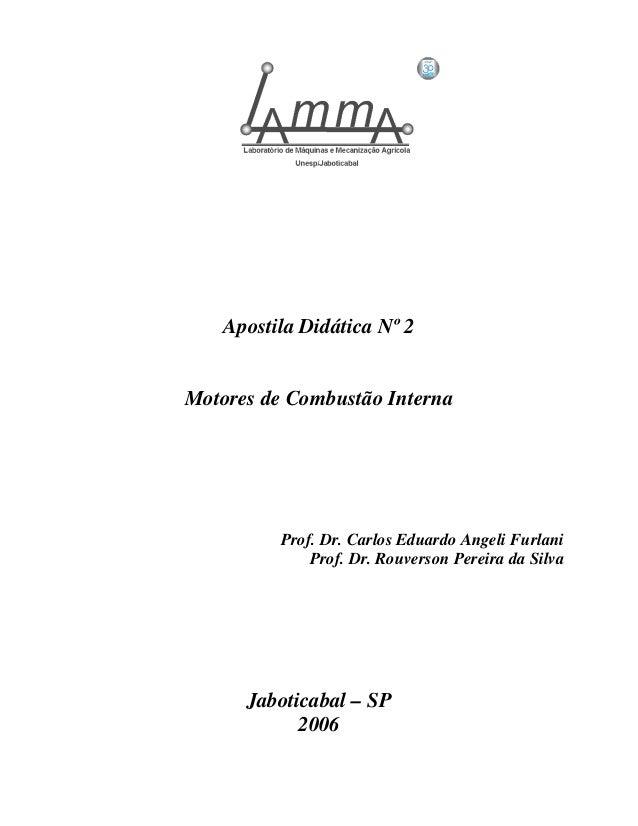 Apostila Didática Nº 2 Motores de Combustão Interna Prof. Dr. Carlos Eduardo Angeli Furlani Prof. Dr. Rouverson Pereira da...