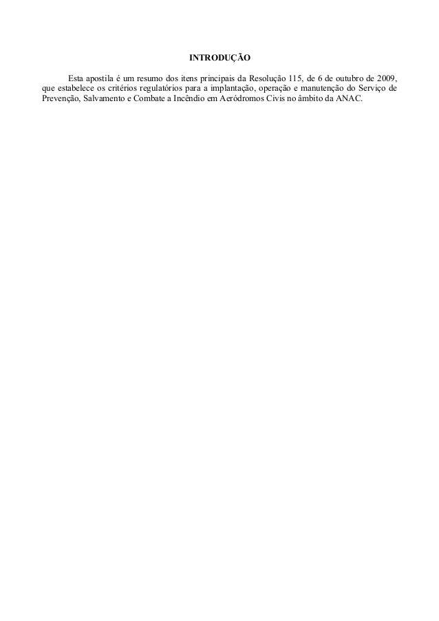 INTRODUÇÃO Esta apostila é um resumo dos itens principais da Resolução 115, de 6 de outubro de 2009, que estabelece os cri...