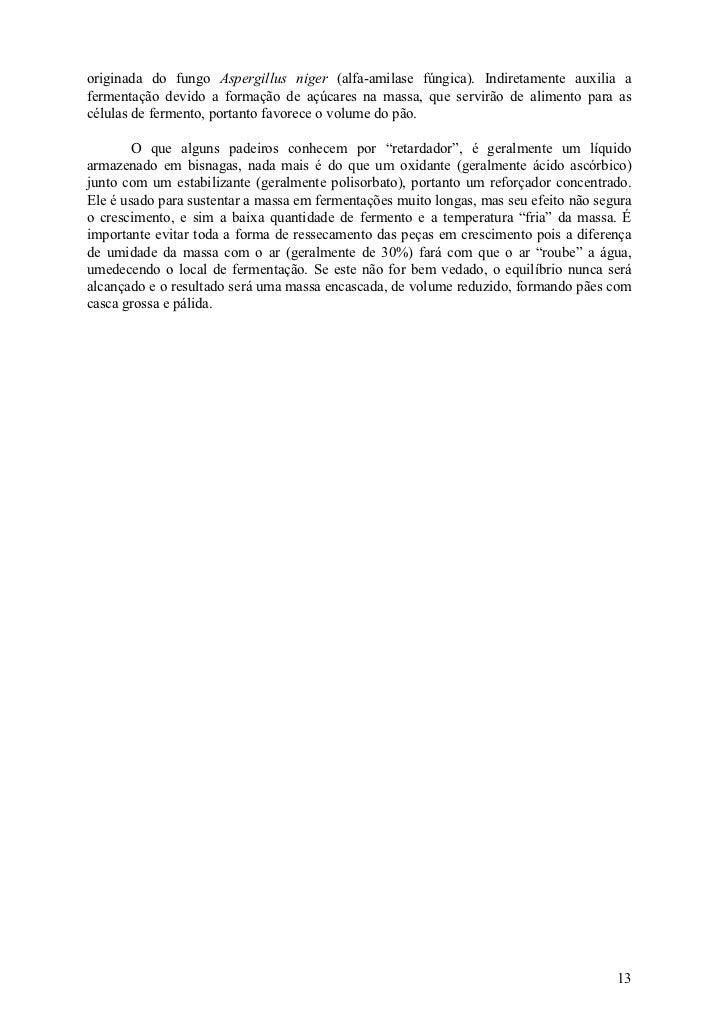 originada do fungo Aspergillus niger (alfa-amilase fúngica). Indiretamente auxilia afermentação devido a formação de açúca...