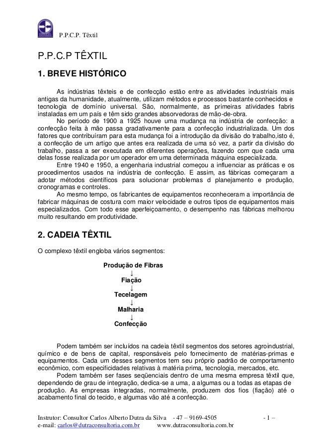 P.P.C.P. Têxtil  Instrutor: Consultor Carlos Alberto Dutra da Silva - 47 – 9169-4505 - 1 –  e-mail: carlos@dutraconsultori...