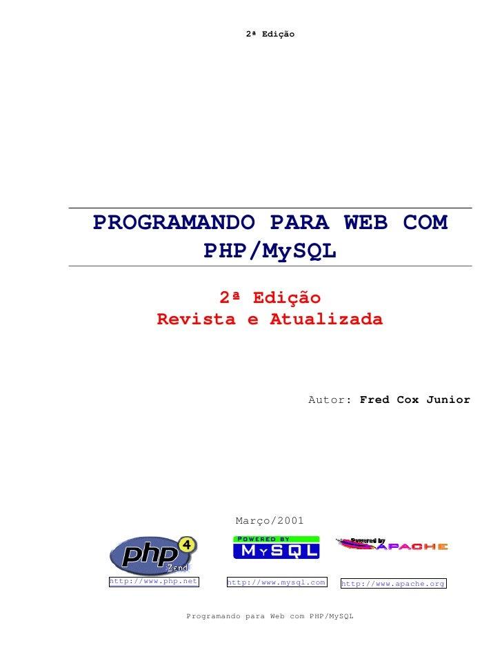 2ª Edição     PROGRAMANDO PARA WEB COM         PHP/MySQL                 2ª Edição           Revista e Atualizada         ...