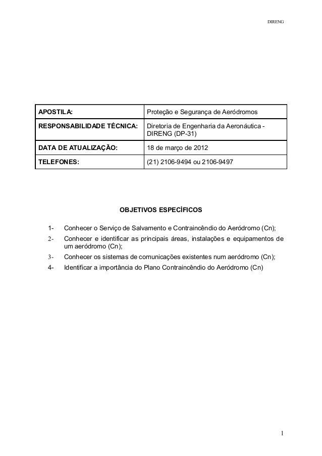 DIRENG APOSTILA: Proteção e Segurança de Aeródromos RESPONSABILIDADE TÉCNICA: Diretoria de Engenharia da Aeronáutica - DIR...