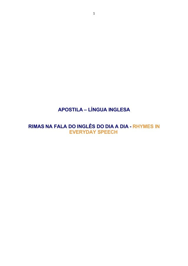 1 APOSTILA – LÍNGUA INGLESA RIMAS NA FALA DO INGLÊS DO DIA A DIA - RHYMES IN EVERYDAY SPEECH