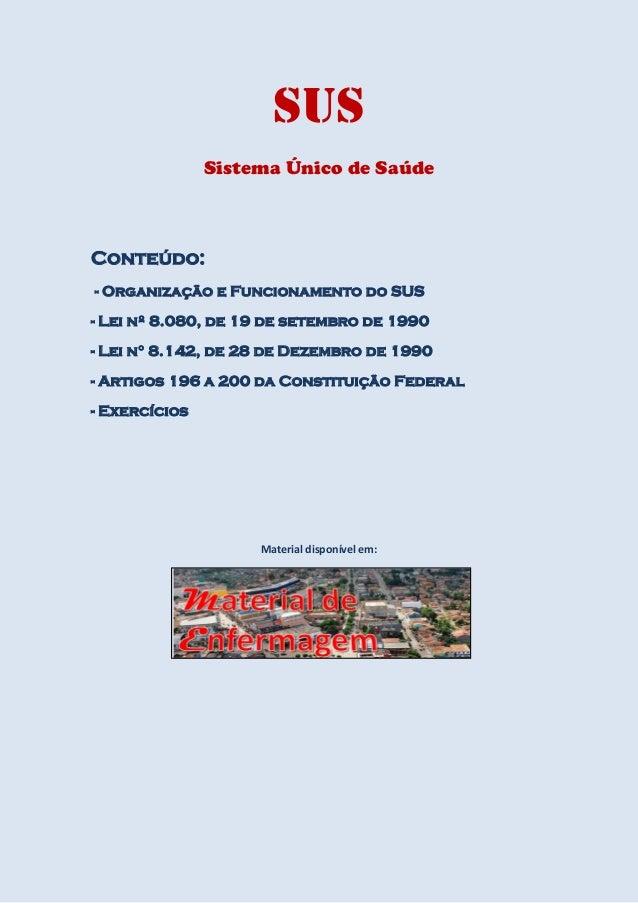 SUSSistema Único de SaúdeConteúdo:- Organização e Funcionamento do SUS- Lei nº 8.080, de 19 de setembro de 1990- Lei n° 8....