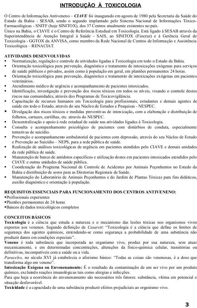 INTRODUÇÃO À TOXICOLOGIA  O Centro de Informações Antiveneno – CIAVE foi inaugurado em agosto de 1980 pela Secretaria da S...
