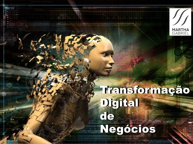 Transformação Digital de Negócios Transformação Digital de Negócios