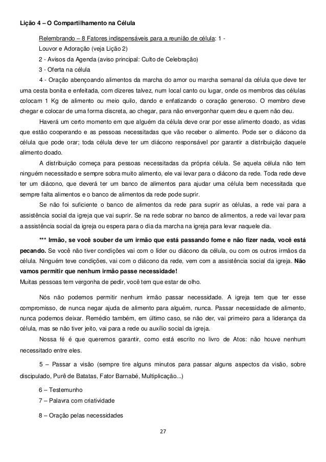 Lição 4 – O Compartilhamento na Célula Relembrando – 8 Fatores indispensáveis para a reunião de célula: 1 Louvor e Adoraçã...