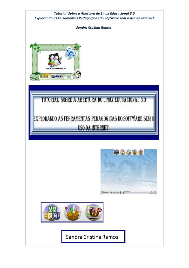 Tutorial Sobre a Abertura do Linux Educacional 3.0Explorando as Ferramentas Pedagógicas do Software sem o uso da Internet ...