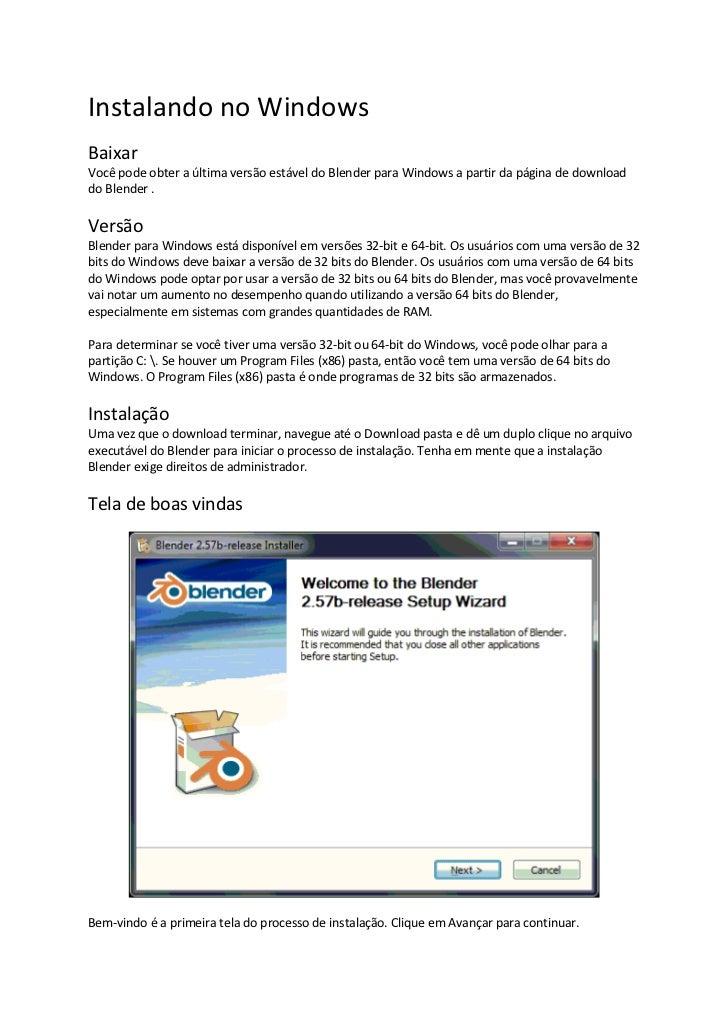 Instalando no WindowsBaixarVocê pode obter a última versão estável do Blender para Windows a partir da página de downloadd...