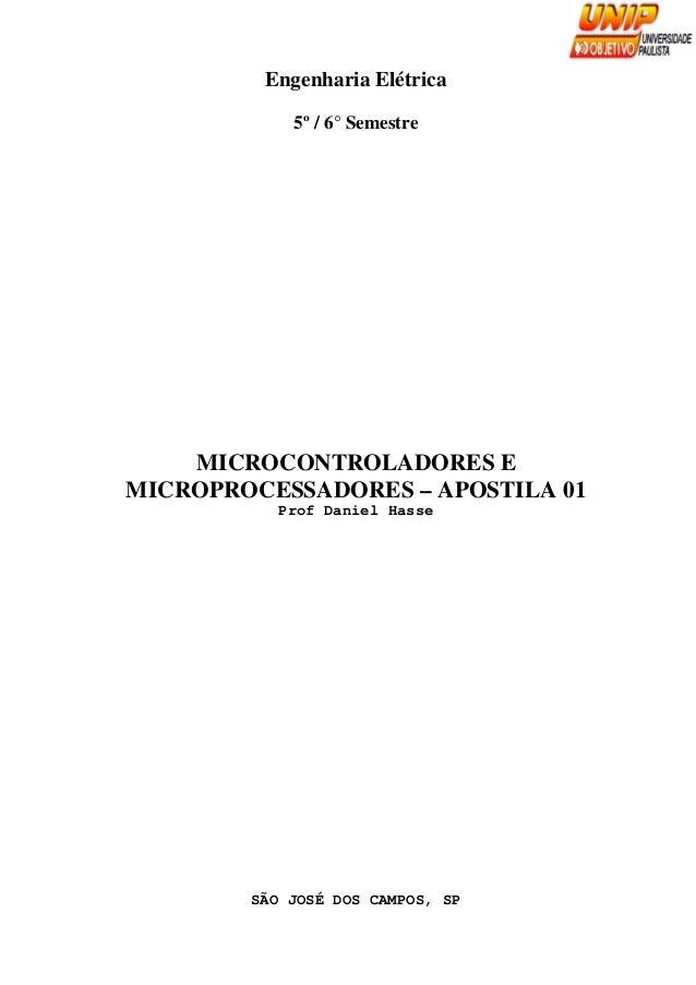 1         Engenharia Elétrica            5º / 6° Semestre    MICROCONTROLADORES EMICROPROCESSADORES – APOSTILA 01         ...