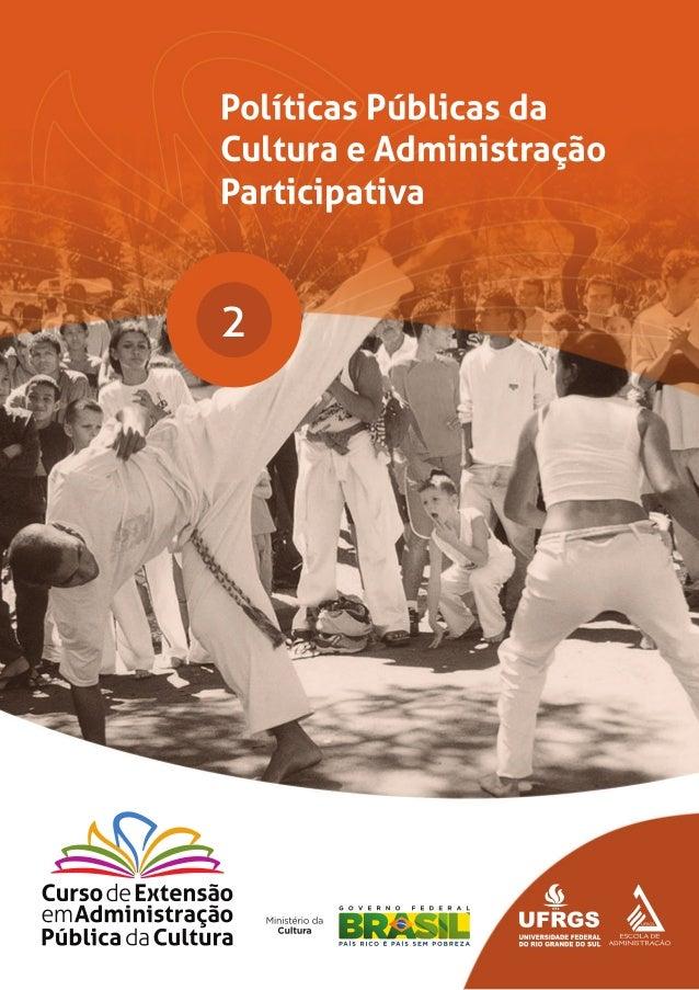 1MÓDULO 2 Políticas Públicas da Cultura e Administração Participativa Políticas Públicas da Cultura e Administração Partic...