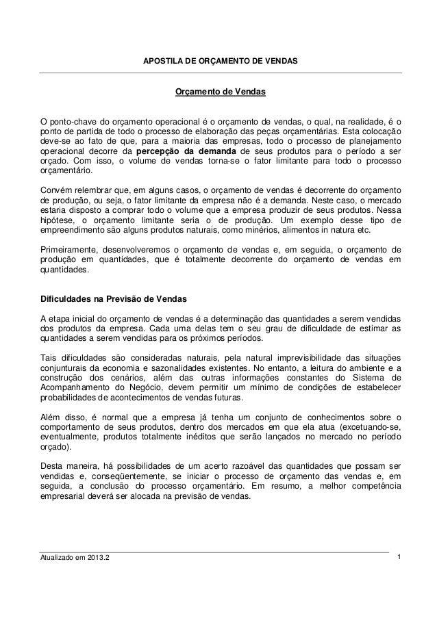 APOSTILA DE ORÇAMENTO DE VENDAS Atualizado em 2013.2 1 Orçamento de Vendas O ponto-chave do orçamento operacional é o orça...