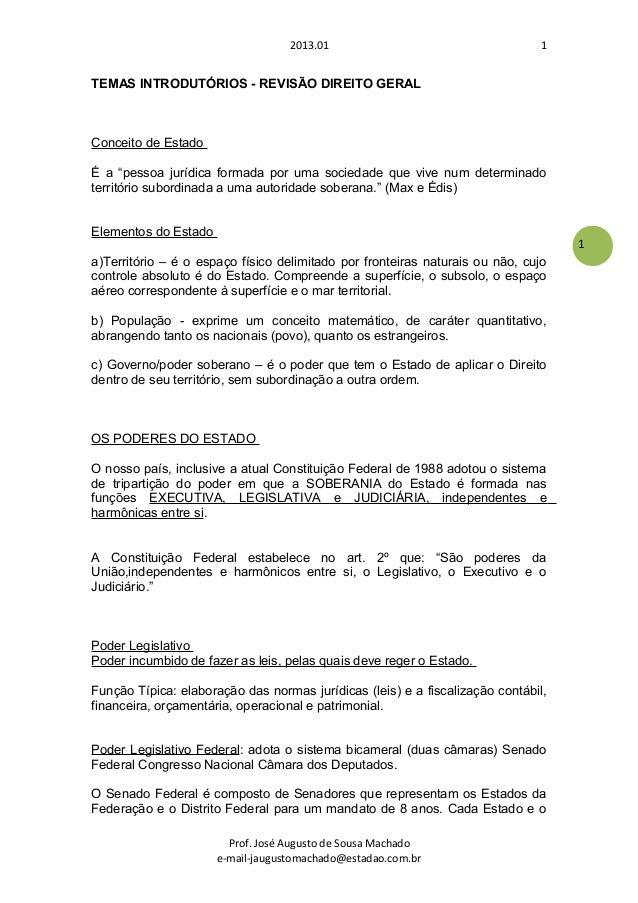 """1 2013.01 TEMAS INTRODUTÓRIOS - REVISÃO DIREITO GERAL Conceito de Estado É a """"pessoa jurídica formada por uma sociedade qu..."""