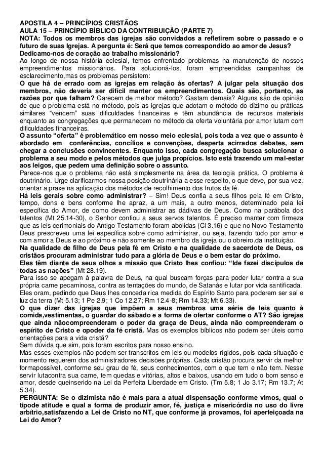 APOSTILA 4 – PRINCÍPIOS CRISTÃOS AULA 15 – PRINCÍPIO BÍBLICO DA CONTRIBUIÇÃO (PARTE 7) NOTA: Todos os membros das igrejas ...