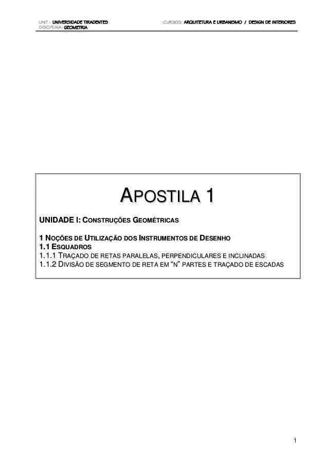 UNIT - UNIVERSIDADE TIRADENTES CURSOS: ARQUITETURA E URBANISMO / DESIGN DE INTERIORES DISCIPLINA: GEOMETRIA 1 AAPPOOSSTTII...