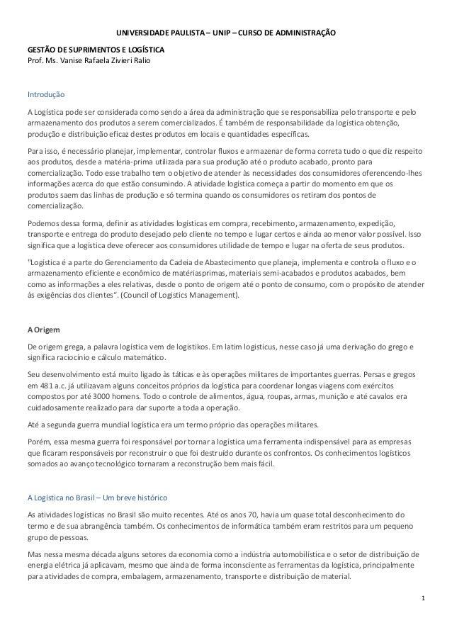 1 UNIVERSIDADE PAULISTA – UNIP – CURSO DE ADMINISTRAÇÃO GESTÃO DE SUPRIMENTOS E LOGÍSTICA Prof. Ms. Vanise Rafaela Zivieri...