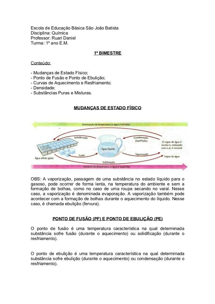 Escola de Educação Básica São João BatistaDisciplina: QuímicaProfessor: Ruari DanielTurma: 1º ano E.M.                    ...