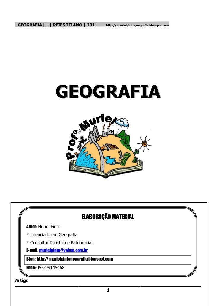 GEOGRAFIA| 1 | PEIES III ANO | 2011             http:// murielpintogeografia.blogspot.com                     GEOGRAFIA   ...