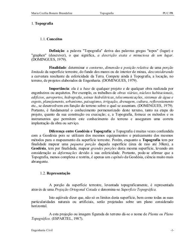 """Maria Cecília Bonato Brandalize Topografia PUC/PR 1. Topografia 1.1. Conceitos Definição: a palavra """"Topografia"""" deriva da..."""